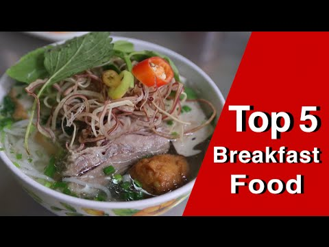 Top 5 Breakfast foods in Ho Chi Minh City Vietnam!