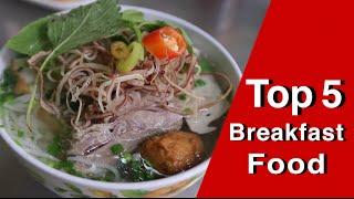 Top 5 Breakfast foods in Ho Chi Minh City Vietnam!