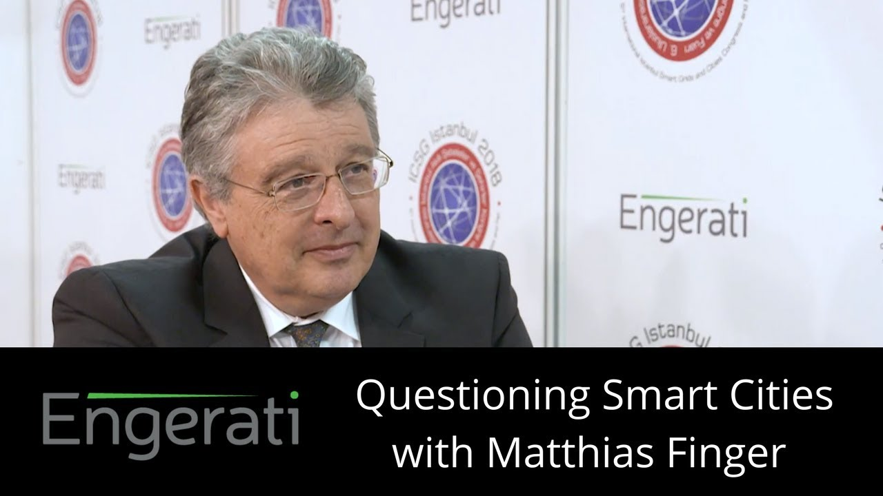 Questioning Smart Cities with Matthias Finger (Swiss Federal Institute of Technology)