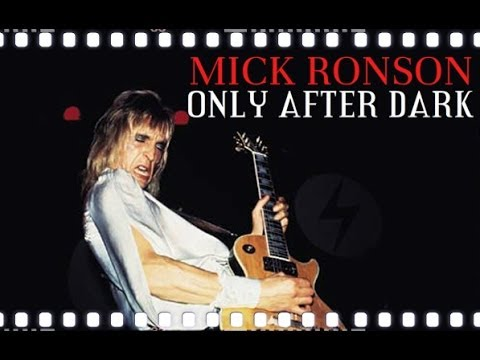 Mick Ronson - Only After Dark