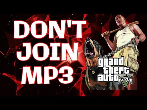 DON'T JOIN MP3 (GTA ONLINE TEAM DEATHMATCH)