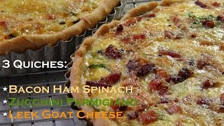 3 Quiches: Bacon Spinach - Zucchini Parmigiano - Leek Goat Cheese - Bruno Albouze - The Real Deal
