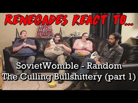 Renegades React to... SovietWomble - Random The Culling Bullshittery (part 1)