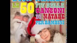 Buon Natale - Le 50 più belle canzoni di Natale per bambini
