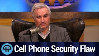 The Biggest Security Flaw in Your Cell Phone
