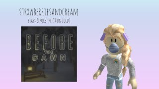 Playing Before the Dawn [OLD] - ROBLOX