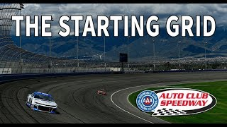 The Starting Grid: Auto Club Speedway