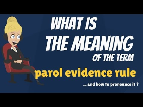 What Is Parol Evidence Rule What Does Parol Evidence Rule Mean
