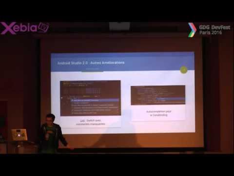 GDG DevFest Paris -  Android Studio: introduction à la version 2.0 - astuces pour développeurs