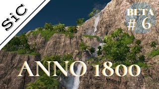 A SiC Play: ANNO 1800 Closed Beta #6 - Exploring The New World!