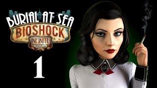 RAPTURE | BioShock Infinite: Burial at Sea - Episode 1 Remastered | Part 1 | Gameplay Walkthrough