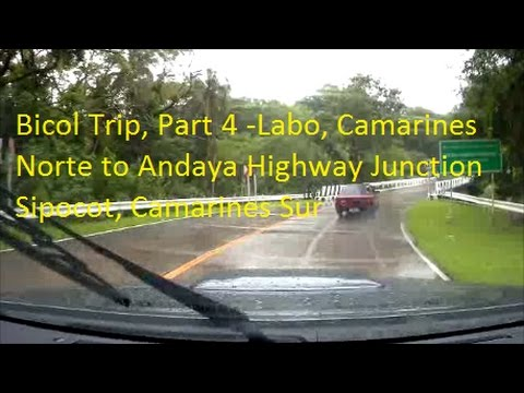 Bicol Trip, Part 4  Labo, Camarines Norte to Andaya Highway Junction Sipocot, Camarines Sur