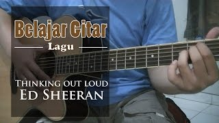 Belajar Gitar Lagu - Thinking out loud (Ed Sheeran)