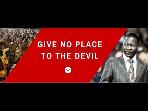 GIVE NO PLACE TO THE DEVIL
