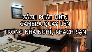 Dùng điện thoại phát hiện camera quay lén trong nhà nghỉ, hotel