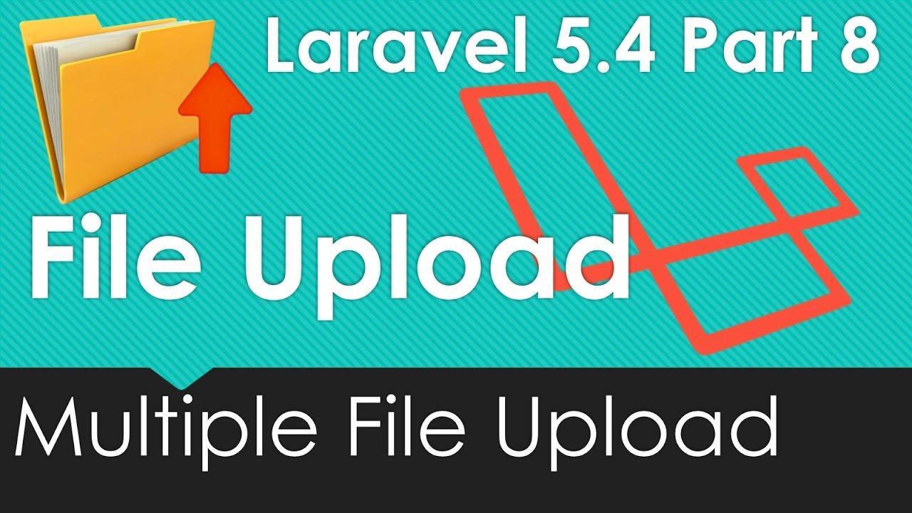 Laravel 5 4 File upload - Upload Multiple files at once #8/9