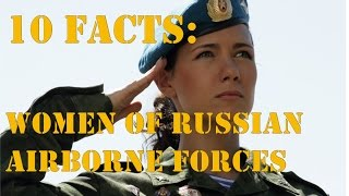 10 FACTS: Russian Airborne girls +Bonus video!