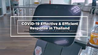 COVID-19 Efficient & Effective Response in Thailand Powered by Advanced Robotics, AI and E-Learning