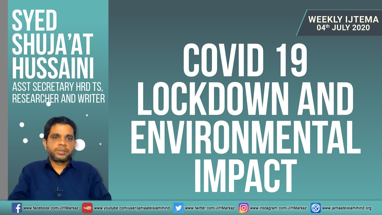 Weekly Ijtema || COVID 19 Lockdown and Environmental Impact || Syed Shuja'at Hussani