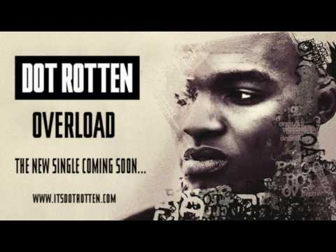 Dot Rotten - Overload (Song with Lyrics) Download Link!