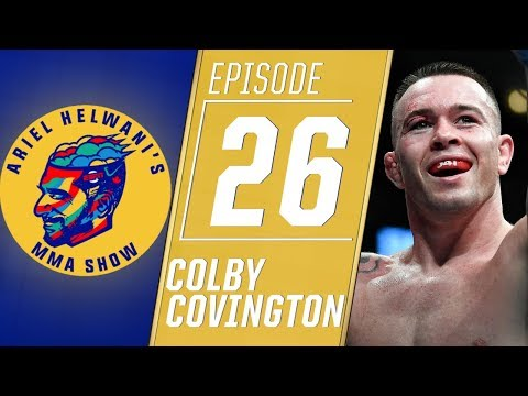Colby Covington: I have 'unfinished business' with Tyron Woodley | Ariel Helwani's MMA Show
