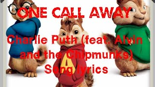 One Call away -Charlie Puth (feat. Alvine and the chipmunks) Song Lyrics