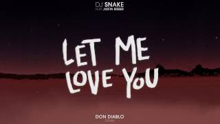 Dj Snake Ft. Justin Bieber Let Me Love You Don Diablo Remix