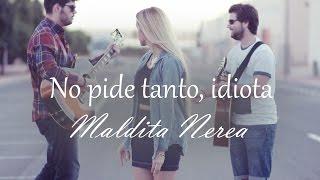 No pide tanto, idiota- Maldita Nerea (Cover by Xandra Garsem ft. Marshall&Duckson)