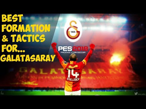 PES 2018 | Best Formation & Tactics for GALATASARAY S.K.