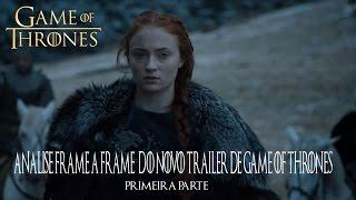 Trailer 3 de Game of Thrones - Análise - Parte 1.1