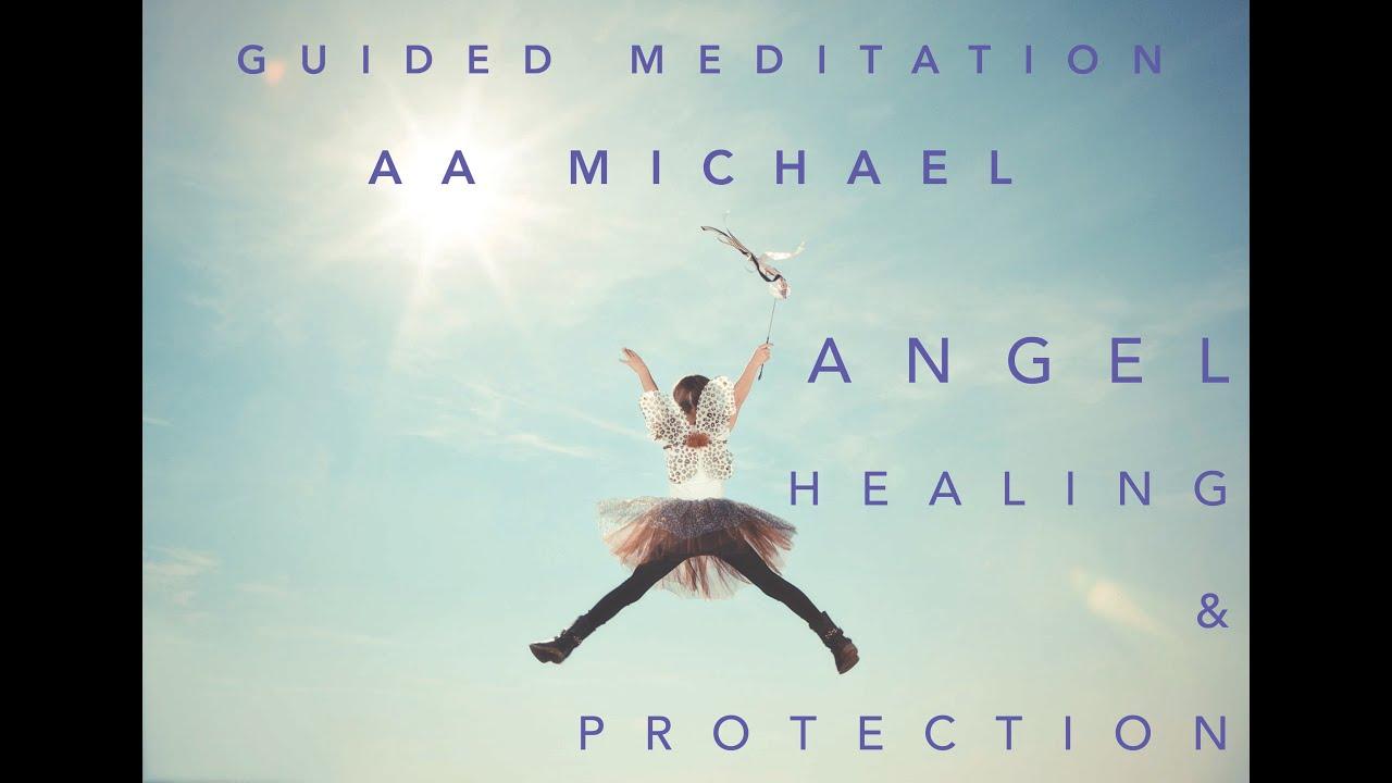 Angel Meditation & Prayer (with AA Michael) For Healing ...