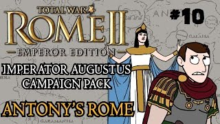 Total War: Rome 2 - Imperator Augustus Campaign - Antony's Rome - Part 10 - MISTAKE!