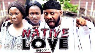 Native Love Season 1 - New Movie|Latest Nigerian Nollywood Movie