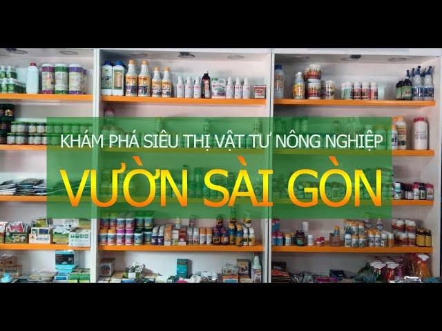 Giới thiệu sản phẩm Siêu thị vật Tư Nông Nghiệp Vườn Sài Gòn