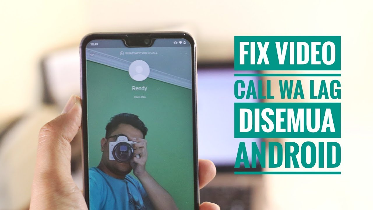 Fix Video Call Wa Yg Lag Patah Patah Di Android Tested Di Redmi Note 5 Zenfone Max Pro M2 Youtube