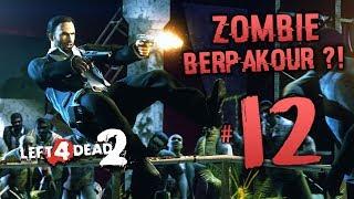 ZOMBIE BERPAKOUR ?? - Left 4 Dead 2 Walkthrough Gameplay (Malaysia) // Episod 12 with Ukiller&Nabil