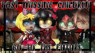|Past Missing Children Go to the Future| ||FNaF|| /GL/