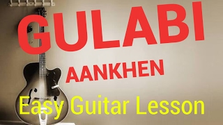 Gulabi Aankhen / Easy Guitar Lesson For Beginners ( in hindi)