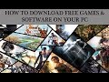 How To Download Free Software And Games On Your PC