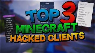 TOP 3 BEST MINECRAFT HACKED CLIENTS 2020 (w/ Downloads)