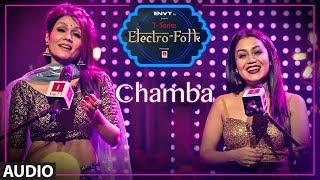 Full Audio: Chamba | ELECTRO FOLK | Neha Kakkar, Sonu Kakkar, Aditya Dev | Bhushan Kumar | T Series