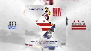 "DJ Chris Styles Feat: Garvey, Laelo, Kingpin Slim, Phil Ade, Eastman Osborne ""DMV"""