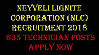 Neyveli Lignite Corporation (NLC) Recruitment 2018 – 635 Technician Posts | Apply Now