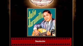 Julio Jaramillo – Desolación