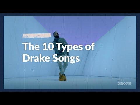 10 Types of Drake Songs