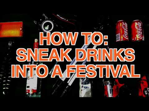 How to: Sneak drinks into a festival (100% of the time)