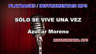♬ Playback / Instrumental Mp3 - SÓLO SE VIVE UNA VEZ - Azucar Moreno