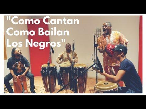 Como Cantan Como Bailan Los Negros  Afro Peruvian Percussion Ensemble