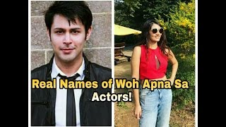 real names of woh apna sa actors