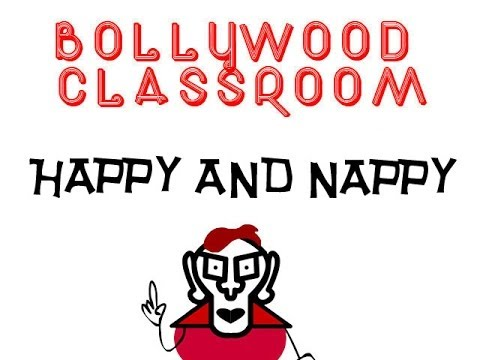 Bollywood Classroom  Happy and Nappy  Episode 14